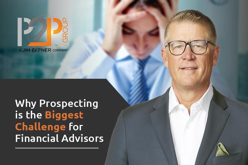 Prospecting is financial advisors biggest challenge