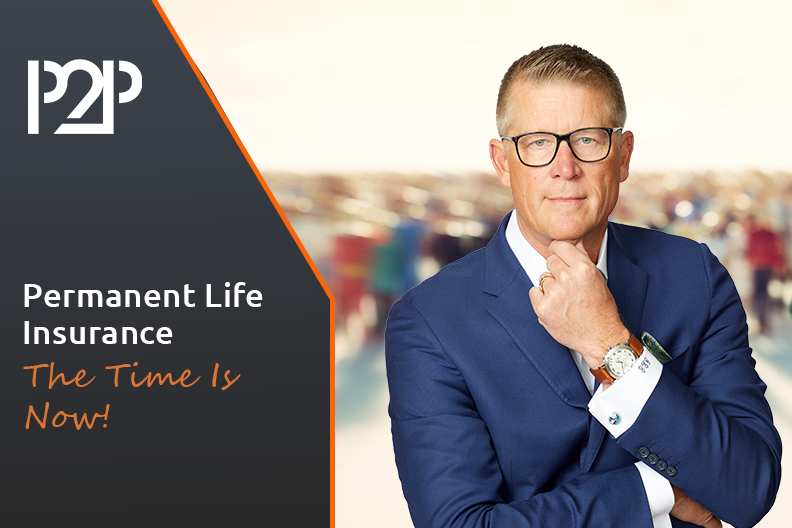The Time Is Now For Permanent Life Insurance