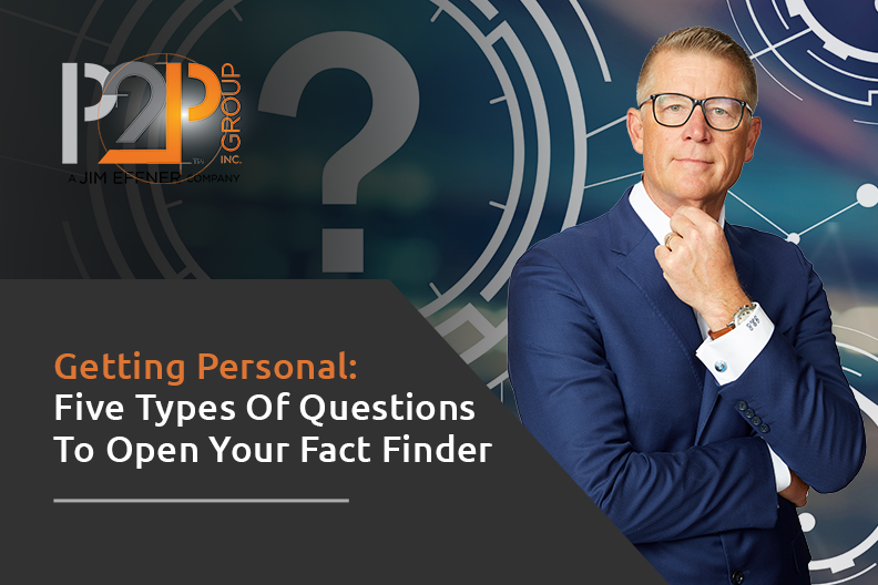 Five Types of Questions To Open Your Fact Finding Meetings